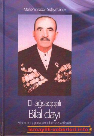 El ağsaqqalı Bilal dayıya həsr olunmuş kitab